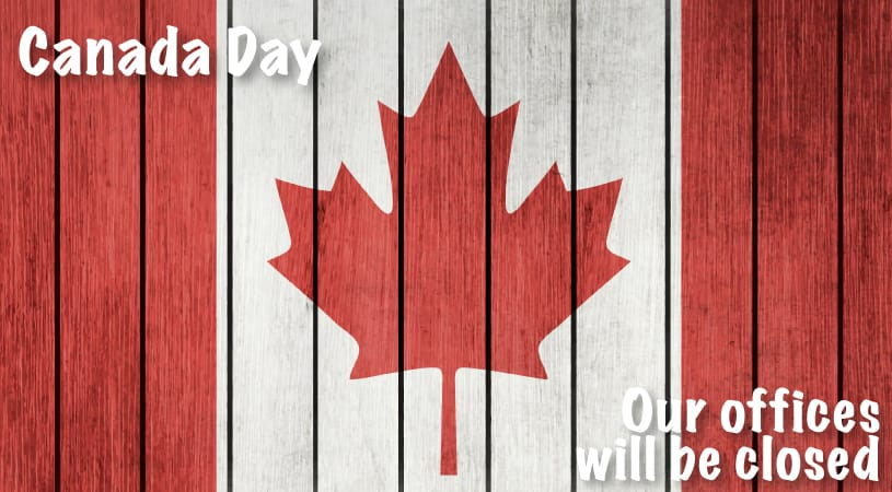 Friday June 30 our offices are closed for Canada Day!